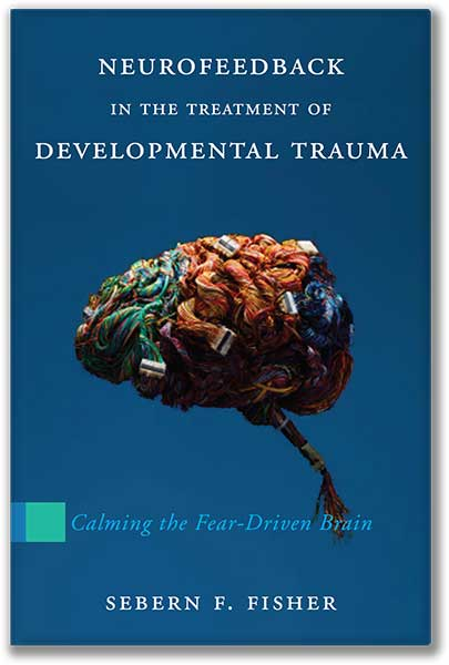 Neurofeedback in the Treatment of Developmental Trauma